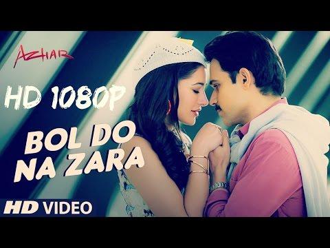 bol-do-na-zara-video-song-|-azhar-|-emraan-hashmi,-nargis-fakhri-|-armaan-malik,-amaal-mallik