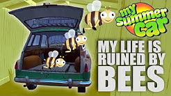 My Life is Ruined By Bees  | My Summer Car