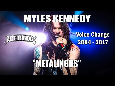 Myles Kennedy  Metalingus Voice Change 2004  2017 Alter Bridge