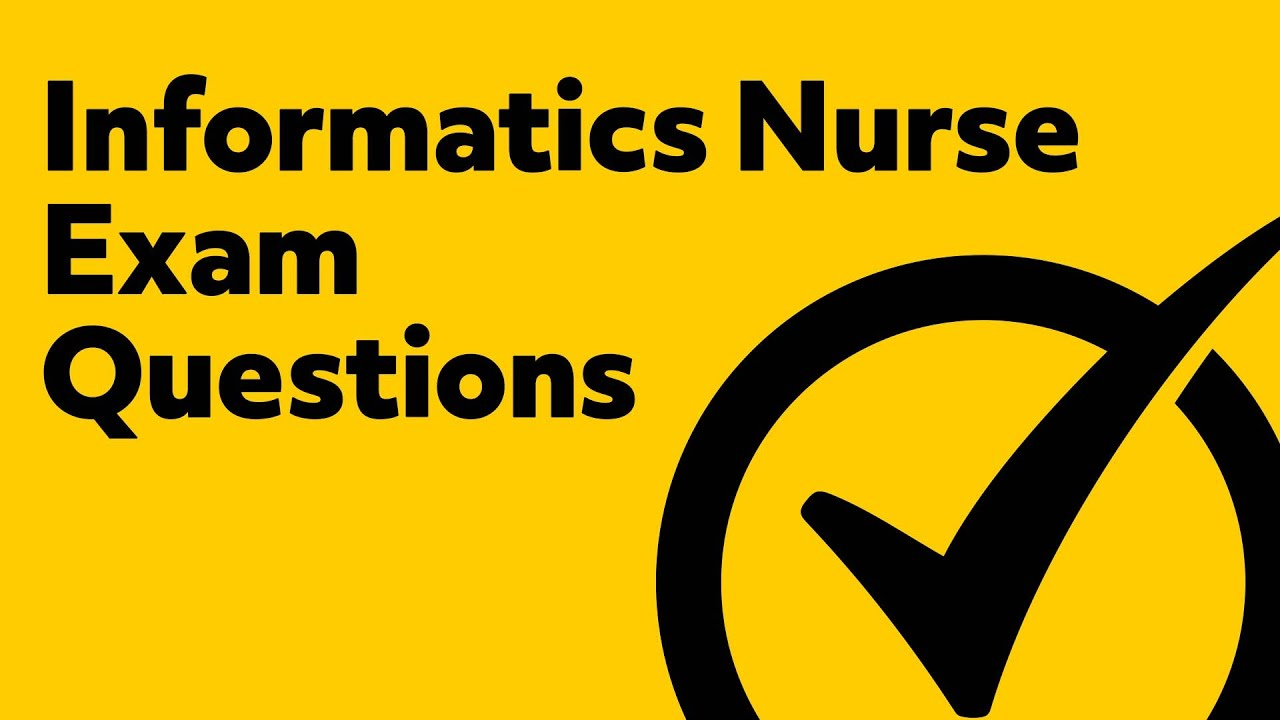 Informatics Nurse Exam Questions Youtube