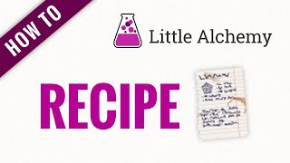 How to make a RECIPE in Little Alchemy