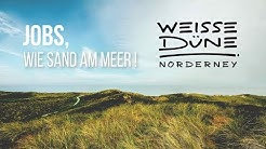 Die Weisse Düne | Norderney -Jobs, wie Sand am Meer!