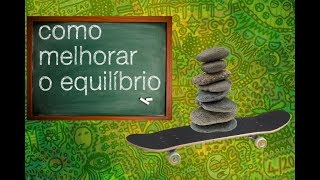 COMO MELHORAR EQUILÍBRIO NO LONGBOARD / SKATE