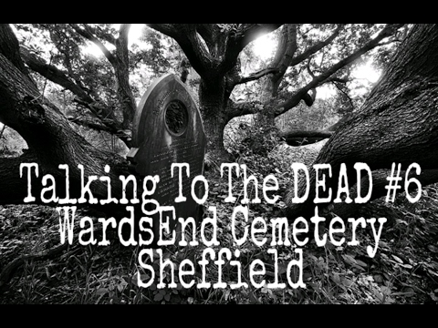 Talking to The DEAD #6 l Wardsend Cemetery l The Abandoned Graveyard