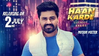 Haan Karde (Motion Poster) Varinder Khaira | White Hill Music | Releasing on 2nd July