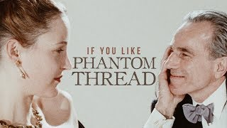 7 Films You'll Love As Much As 'Phantom Thread'