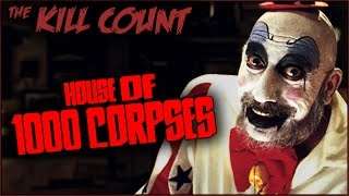 House of 1000 Corpses (2003) KILL COUNT