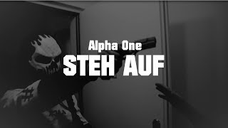 ALPHA ONE - Steh Auf (Official Video) (Prod. by Emali)