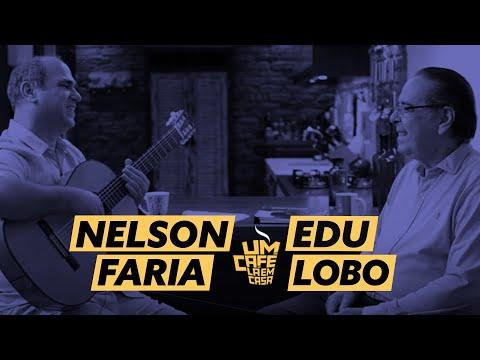 Um Café Lá em Casa com Edu Lobo e Nelson Faria