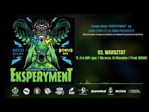 Bonus RPK & Arczi SZAJKA - WARSZTAT ft. Ero JWP, Igor // Skrecze: DJ Shoodee // Prod. WOWO.