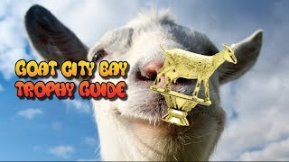 "Goat Simulator ""Goat City Bay"" Trophy Guide"