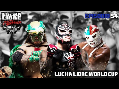 Top Rope Radio #54 - Lucha Libre World Cup