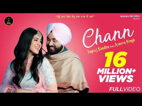 CHANN (Full Video) Jugraj Sandhu (Mere Wala Sardar) Aveera | Guri | Latest Punjabi Songs | Malwa