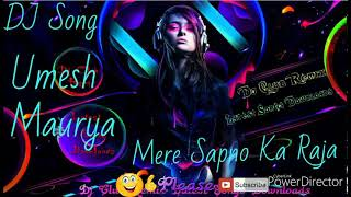 Download lagu Mere Sapno Ka Woh Raja DJ Mix Umesh maurya MP3