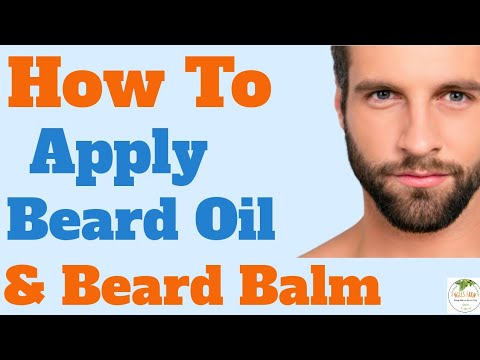 How To Apply Beard Oil And Beard Balm Correctly| In 5 Easy ...