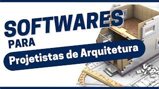 Quais Softwares um Projetista de arquitetura deve estudar?