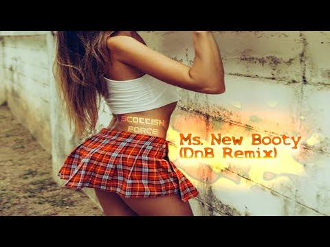 Ms. New Booty (DnB Remix)