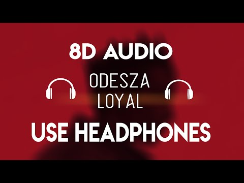 Odesza - Loyal (8D Audio) [8D Nation Release]