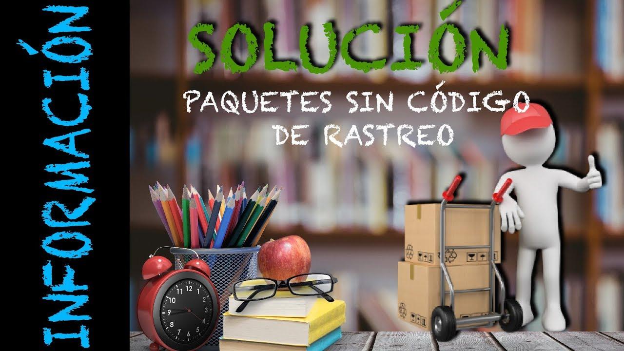 PAQUETES SIN CÓDIGO DE RASTREO Y SOLUCIÓN - YouTube