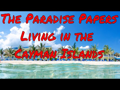 The Paradise Papers! How I ended up living in The Cayman Isl