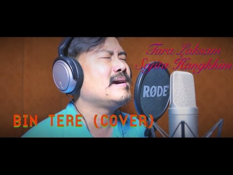 Bin Tere.. (Cover) | Tara Laksam / Sajita Hangkhim | I Hate Love Storys | Latest Hindi Cover 2016