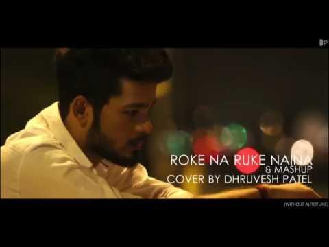 Rokena ruke Naina + nayan ne bandh rakhine + sawan meAmezinnnngggg mashup by Dhruvesh pAtel