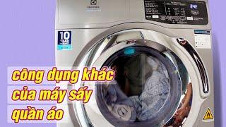 Có thể bạn chưa biết ba công dụng này của máy sấy quần áo!