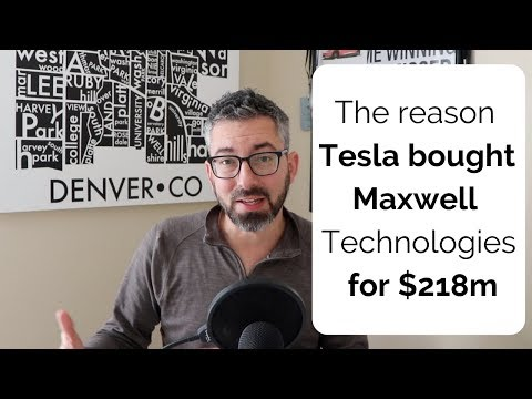 The reason Tesla bought Maxwell Technologies for $218m - YouTube