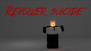Roblox Script Showcase Episode#928/Revolver Suicide