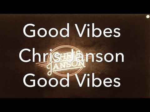 Good Vibes Chris Janson
