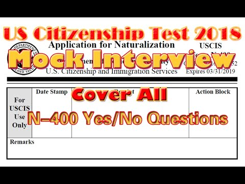 US Citizenship Test 2017 Mock Interview cover all N400 Yes/No Questions