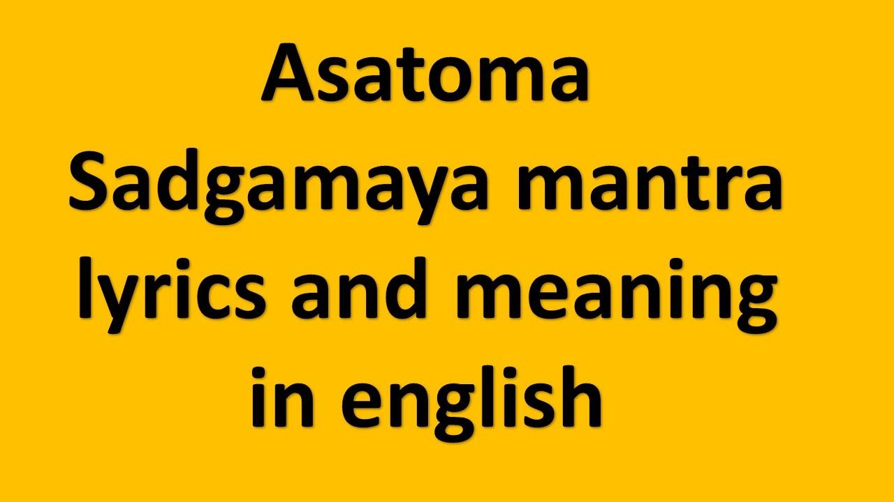 Asatoma Sadgamaya Mantra Lyrics And Meaning In English Youtube
