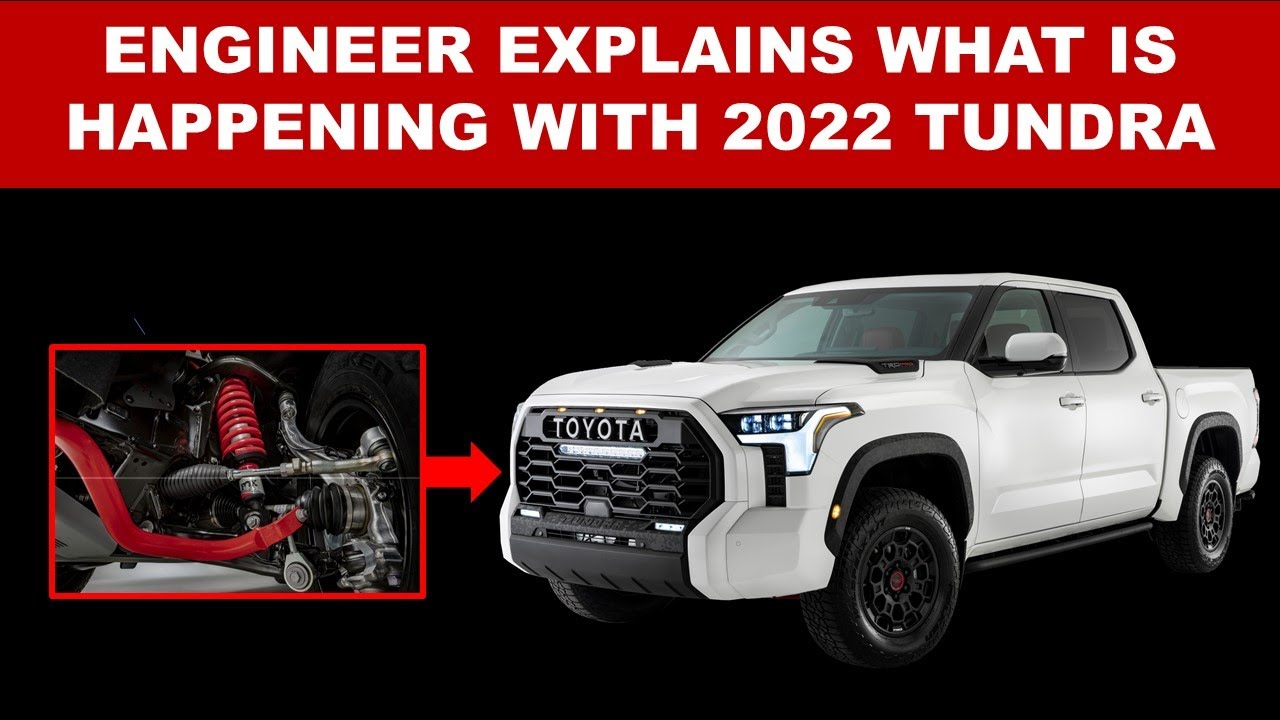 ENGINEER EXPLAINS WHAT IS REALLY HAPPENING WITH 2022 TOYOTA TUNDRA - Steering, Suspension, Chassis