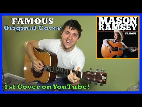 Vocal and guitar cover of Famous by Mason Ramsey Yodeling Boy's first single