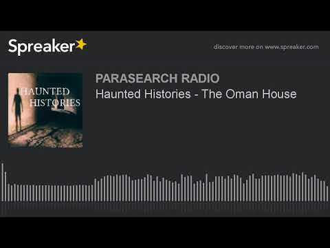 Haunted Histories - The Oman House