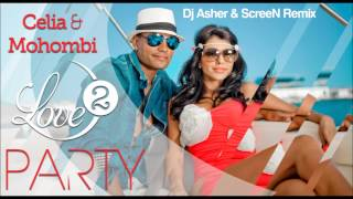 Celia feat Mohombi Love 2 Party (DJ Asher n ScreeN Remix)