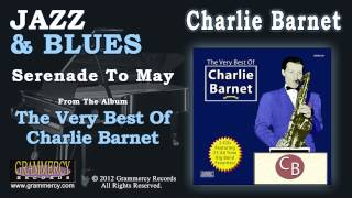 Charlie Barnet And His Orchestra - Serenade To May