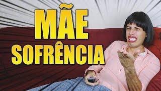 MINHA MÃE SOFRÊNCIA