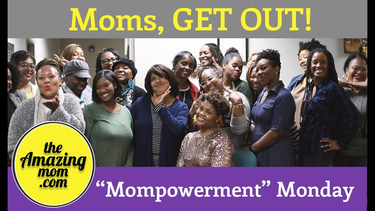 Moms, GET OUT!!!