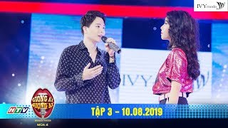 """Giọng Ải Giọng Ai 4 Tập 3: Trịnh Thăng Bình song ca cực phiêu """"Tâm sự tuổi 30"""" cùng cô gái cá tính"""
