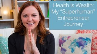 "How To Become A Superhuman Entrepreneur(Don't forget to download your FREE ""Superhuman Entrepreneur"" journal, so you can make the most of this series by mindfully tracking your daily health and ..., 2016-11-22T16:40:00.000Z)"