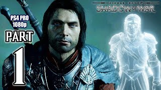 Middle Earth: SHADOW OF WAR Walkthrough PART 1 (PS4 Pro) No Commentary Gameplay @ 1080p HD ✔