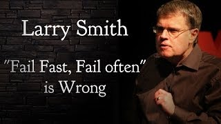 "Part 2: Why ""Fail Fast, Fail often"" is Wrong 