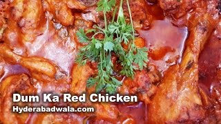 Dum Ka Chicken (red) Recipe Video – How To Make Hyderabadi Dum Ka Murgh – Easy & Simple