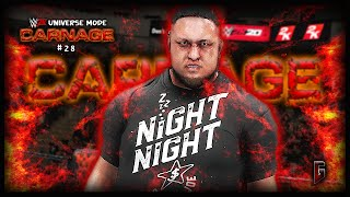 "WWE 2K - Universe Mode - WWE Carnage #28 - ""Let Em Know!"" (230)"