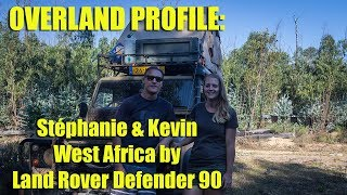 Overland Profile: Stéphanie and Kevin - West Africa by Land Rover Defender 90 - @RovingAfrica