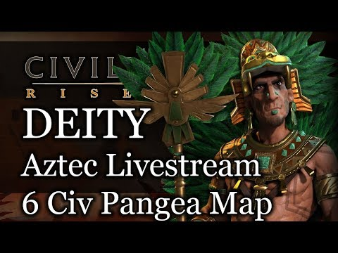 Deity Aztec Civ 6 - 6 Civ Pangea Map -  Rise and Fall Gameplay