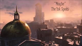 Fallout 4: Diamond City Radio - Maybe - The Ink Spots