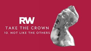 Robbie Williams | Not Like The Others | Take The Crown Official Track