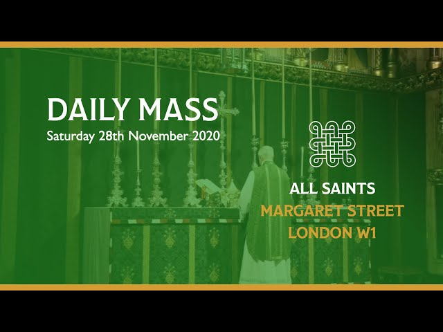 Daily Mass on the 28th November 2020